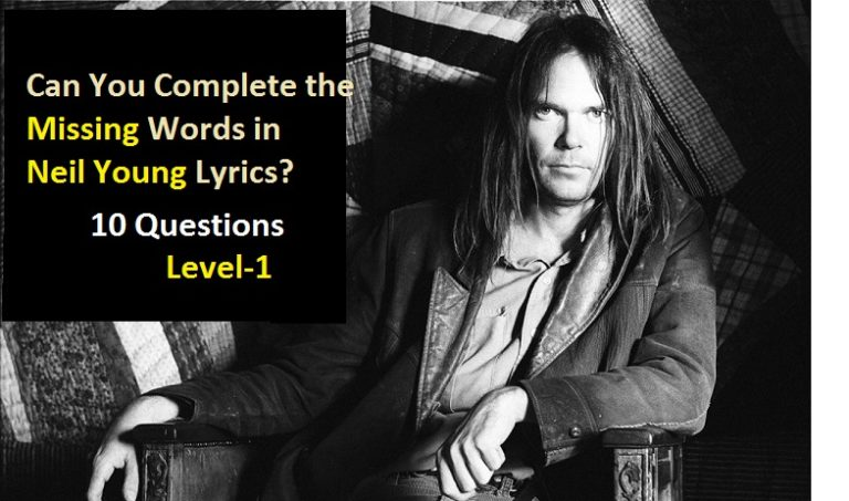 Can You Complete the Missing Words in Neil Young Lyrics Level 1 – Missing Person Words
