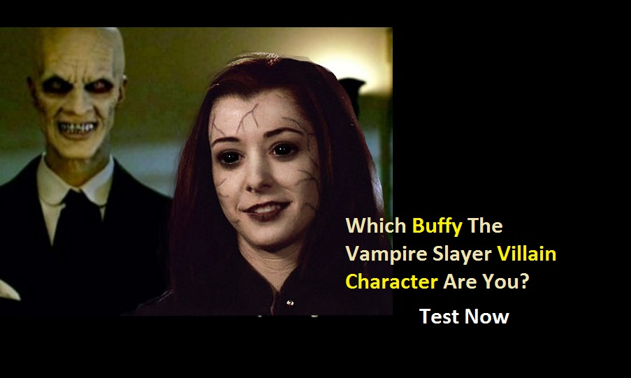 Which Buffy The Vampire Slayer Villain Character Are You