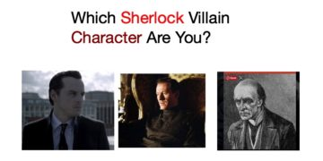 Which Sherlock Villain Character Are You?