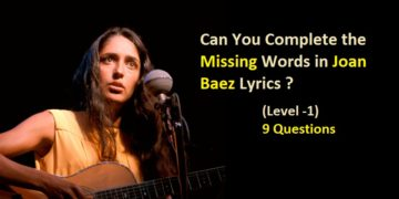 Can You Complete the Missing Words in Joan Baez Lyrics (Level -1)?