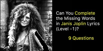 Can You Complete the Missing Words in Janis Joplin Lyrics (Level -1)?