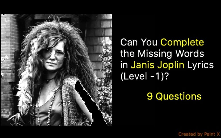 Can You Complete the Missing Words in Janis Joplin Lyrics (Level -1 ...