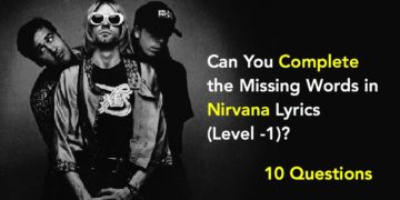 Can You Complete the Missing Words in Nirvana Lyrics (Level -1)?