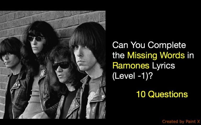 Can You Complete The Missing Words In Ramones Lyrics (Level  1)?  Missing Person Words