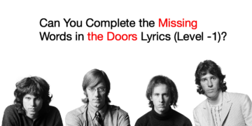 Can You Complete the Missing Words in the Doors Lyrics (Level -1)?