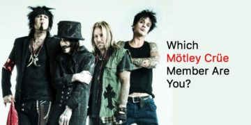 Which Mötley Crüe Member Are You?
