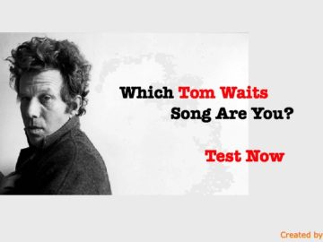 Which Tom Waits Song Are You?