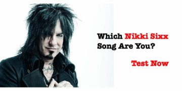 Which Nikki Sixx Song Are You?