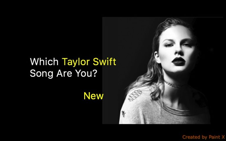 Which Taylor Swift Song Are You Quiz For Fans