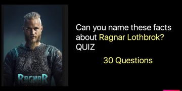 Can you name these facts about Ragnar Lothbrok? QUIZ