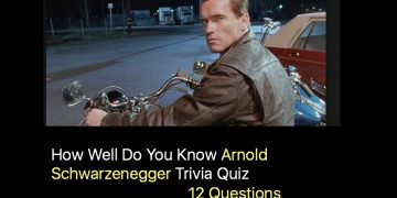 How Well Do You Know Arnold Schwarzenegger Trivia Quiz