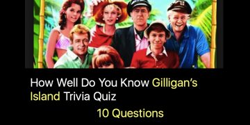 How Well Do You Know Gilligan's Island Trivia Quiz