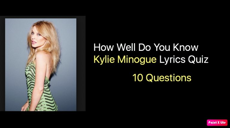 How Well Do You Know Kylie Minogue Lyrics Quiz