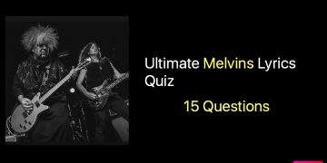 Ultimate Melvins Lyrics Quiz