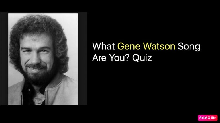What Gene Watson Song Are You? Quiz