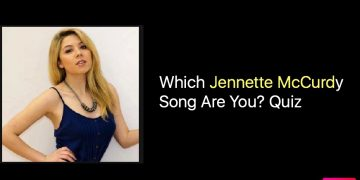 Which Jennette McCurdy Song Are You? Quiz