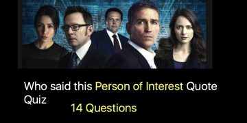 Who said this Person of Interest Quote Quiz