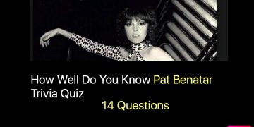 How Well Do You Know Pat Benatar Trivia Quiz