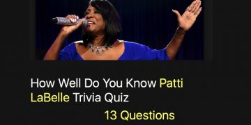 How Well Do You Know Patti LaBelle Trivia Quiz