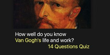 How well do you know Van Gogh's life and work?