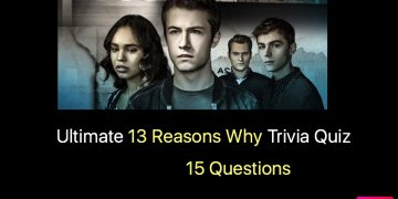 Ultimate 13 Reasons Why Trivia Quiz