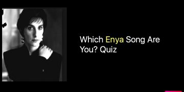 Which Enya Song Are You? Quiz