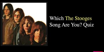 Which The Stooges Song Are You? Quiz