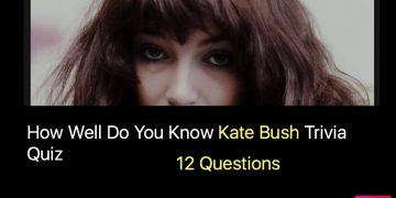 How Well Do You Know Kate Bush Trivia Quiz