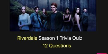 Riverdale Season 1 Trivia Quiz